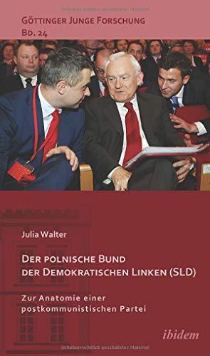 9783838207995: Der polnische Bund der Demokratischen Linken (SLD): Zur Anatomie einer postkommunistischen Partei