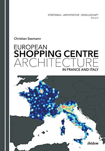 9783838208572: European Shopping Centre Architecture in France and Italy (Stdtebau Architektur Gesellsch)