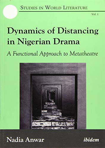 Dynamics Of Distancing In Nigerian Drama: A: Anwar, Nadia