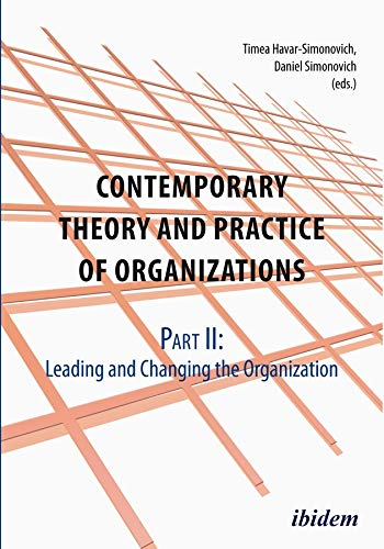 9783838208886: Contemporary Theory and Practice of Organization - Part II: Leading and Changing the Organization