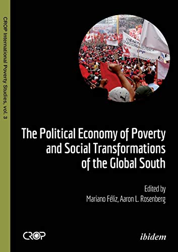 The Political Economy of Poverty and Social Transformations of the Global South: Mariano Feliz, ...