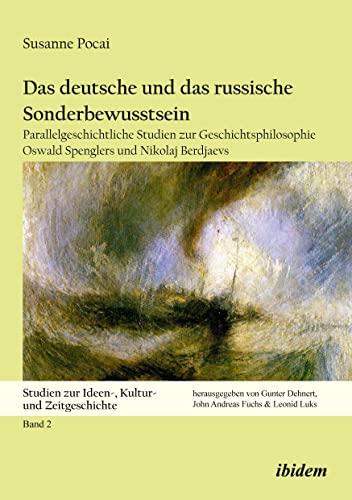 9783838209210: Das deutsche und das russische Sonderbewusstsein. Parallelgeschichtliche Studien zur Geschichtsphilosophie Oswald Spenglers und Nikolaj Berdjaevs