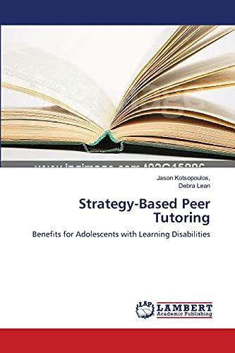 Strategy-Based Peer Tutoring (Paperback): Jason Kotsopoulos, Debra Lean