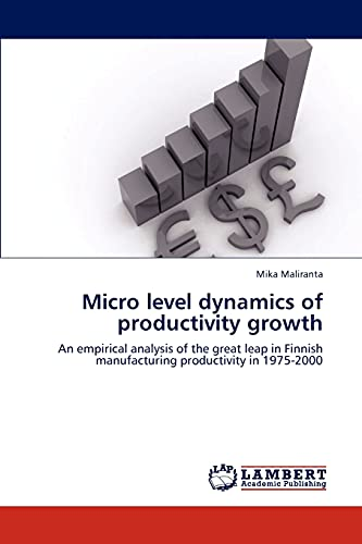 Micro Level Dynamics of Productivity Growth: Mika Maliranta