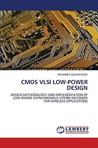 CMOS VLSI Low-Power Design: MOHAMED KAWOKGY