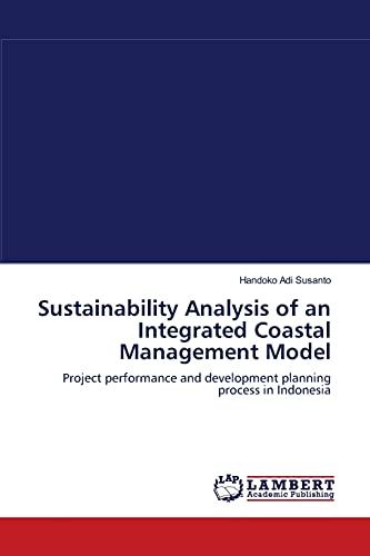 Sustainability Analysis of an Integrated Coastal Management: Handoko Adi Susanto