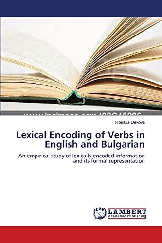 Lexical Encoding of Verbs in English and Bulgarian: Rositsa Dekova