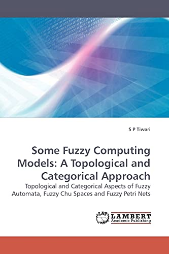 Some Fuzzy Computing Models: A Topological and: Tiwari, S P