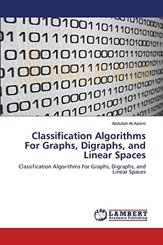 Classification Algorithms For Graphs, Digraphs, and Linear: Abdullah Al-Azemi