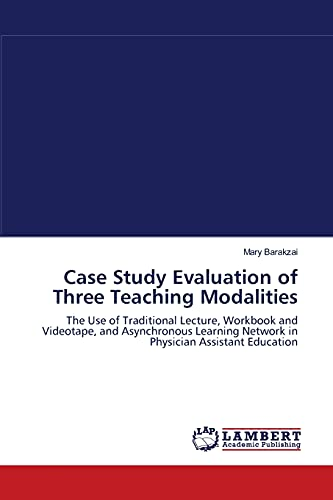 Case Study Evaluation of Three Teaching Modalities: Mary Barakzai