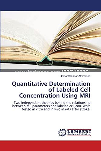 Quantitative Determination of Labeled Cell Concentration Using MRI (Paperback): Hemanthkumar ...