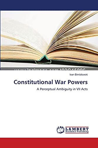 9783838303406: Constitutional War Powers: A Perceptual Ambiguity in VII Acts