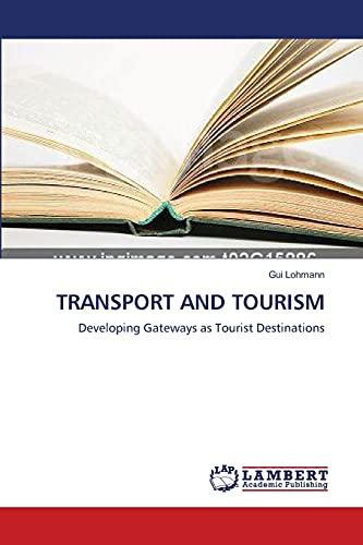 9783838303499: TRANSPORT AND TOURISM: Developing Gateways as Tourist Destinations