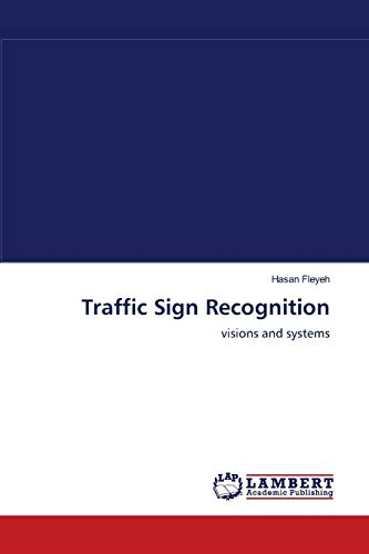 9783838303598: Traffic Sign Recognition: visions and systems