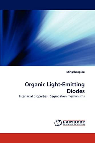 9783838303642: Organic Light-Emitting Diodes: Interfacial properties, Degradation mechanisms