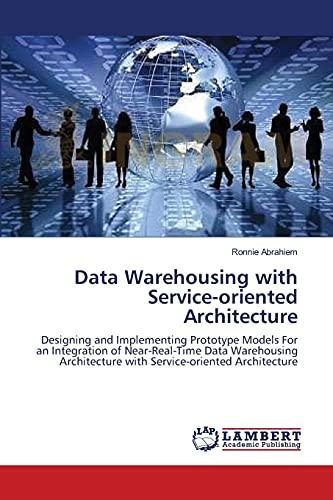 Data Warehousing with Service-Oriented Architecture: Ronnie Abrahiem