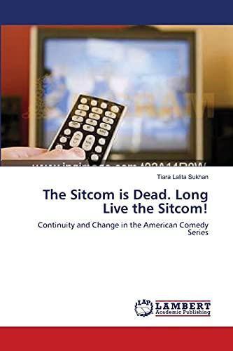 9783838303802: The Sitcom is Dead. Long Live the Sitcom!