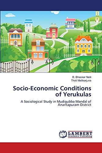 Socio-Economic Conditions of Yerukulas: Thoti Mallikarjuna