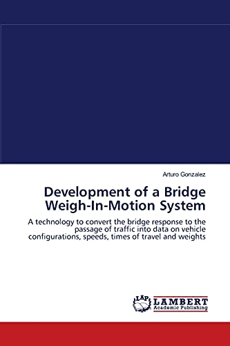 Development of a Bridge Weigh-In-Motion System: Arturo Gonzalez
