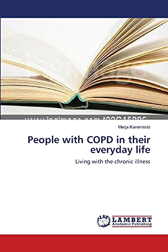 9783838304250: People with COPD in their everyday life: Living with the chronic illness
