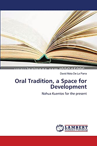 Oral Tradition, a Space for Development: David Mota De La Parra