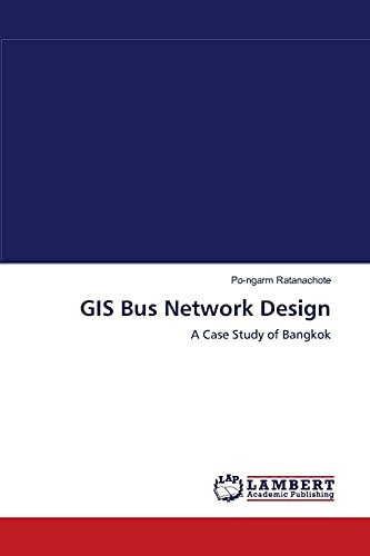 9783838304632: GIS Bus Network Design: A Case Study of Bangkok