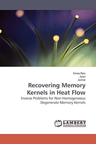 9783838305042: Recovering Memory Kernels in Heat Flow: Inverse Problems for Non-Homogeneous Degenerate Memory Kernels