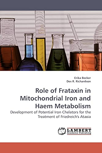 Role of Frataxin in Mitochondrial Iron and Haem Metabolism: Erika Becker