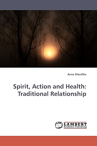 9783838305929: Spirit, Action and Health: Traditional Relationship
