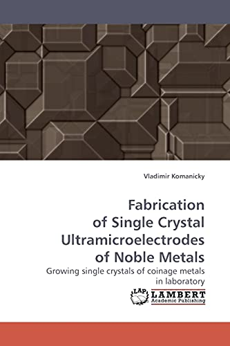 Fabrication of Single Crystal Ultramicroelectrodes of Noble Metals: Vladimir Komanicky