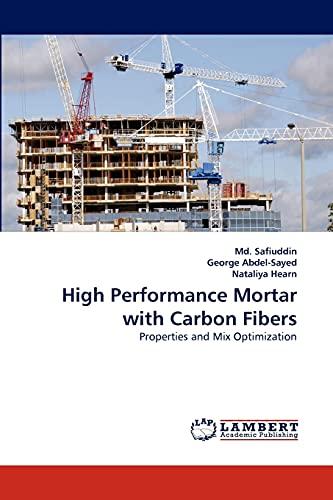 9783838306230: High Performance Mortar with Carbon Fibers: Properties and Mix Optimization