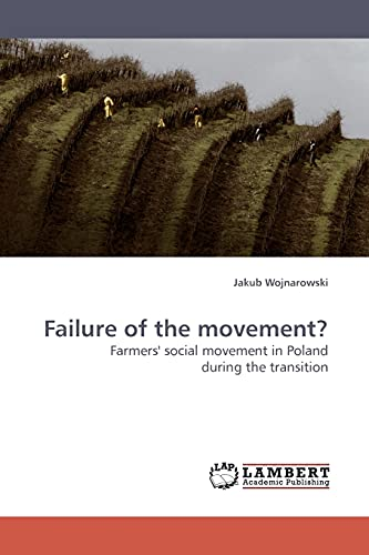 Failure of the movement?: Farmers' social movement in Poland during the transition: Jakub ...