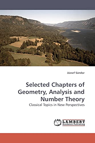 9783838306421: Selected Chapters of Geometry, Analysis and Number Theory: Classical Topics in New Perspectives
