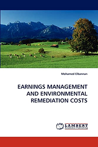 EARNINGS MANAGEMENT AND ENVIRONMENTAL REMEDIATION COSTS: Mohamed Elbannan