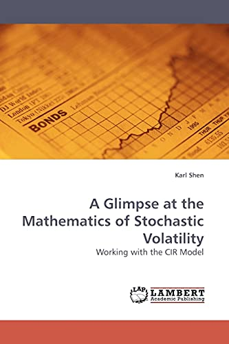 9783838306896: A Glimpse at the Mathematics of Stochastic Volatility: Working with the CIR Model