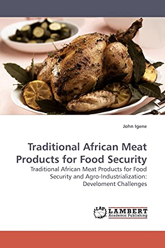 9783838307138: Traditional African Meat Products for Food Security: Traditional African Meat Products for Food Security and Agro-Industrialization: Develoment Challenges
