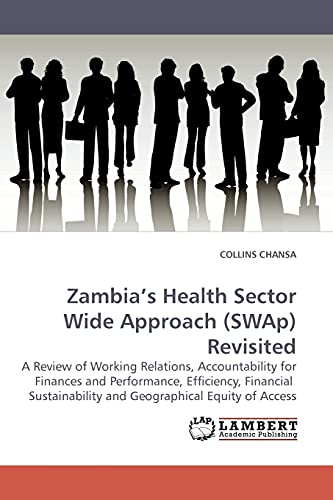 Zambia?s Health Sector Wide Approach (SWAp) Revisited: CHANSA, COLLINS