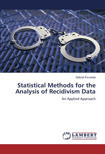 9783838307343: Statistical Methods for the Analysis of Recidivism Data: An Applied Approach