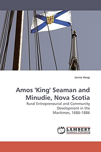 Amos King Seaman and Minudie, Nova Scotia: Jamie Heap