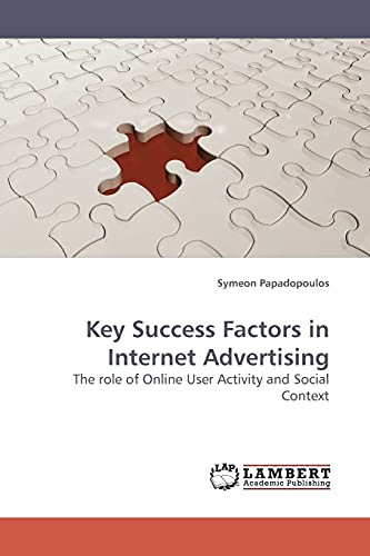 9783838308005: Key Success Factors in Internet Advertising: The role of Online User Activity and Social Context