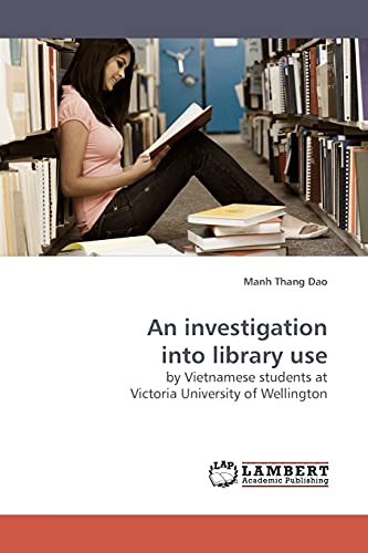 9783838308302: An investigation into library use: by Vietnamese students at Victoria University of Wellington