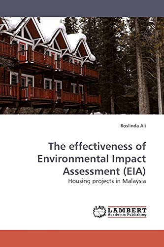 The Effectiveness of Environmental Impact Assessment (Eia) (Paperback): Roslinda Ali
