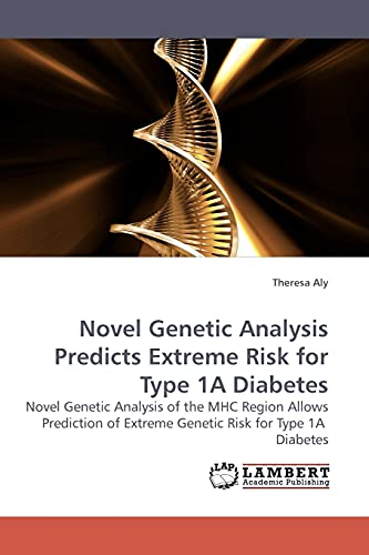 Novel Genetic Analysis Predicts Extreme Risk for Type 1A Diabetes: Theresa Aly