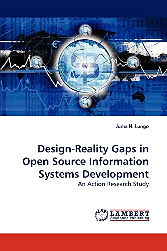 9783838308579: Design-Reality Gaps in Open Source Information Systems Development: An Action Research Study