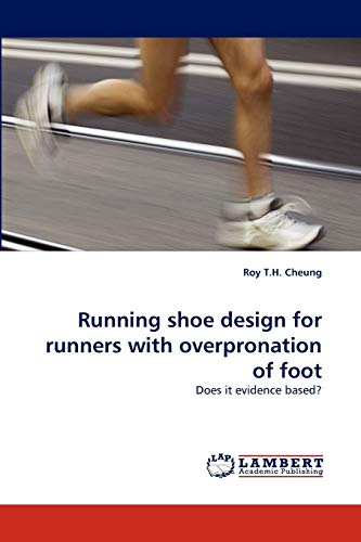9783838308807: Running shoe design for runners with overpronation of foot: Does it evidence based?