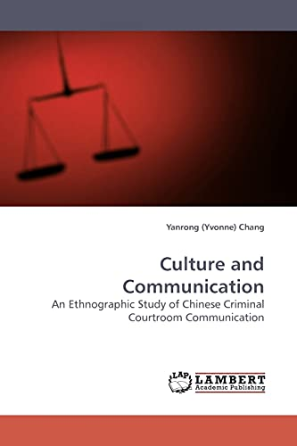 9783838308876: Culture and Communication: An Ethnographic Study of Chinese Criminal Courtroom Communication