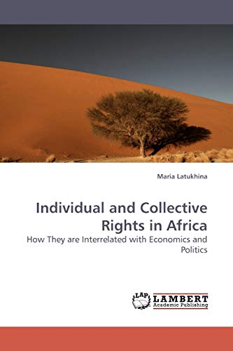 9783838308913: Individual and Collective Rights in Africa: How They are Interrelated with Economics and Politics