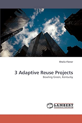9783838309132: 3 Adaptive Reuse Projects