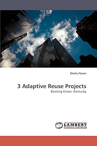 9783838309132: 3 Adaptive Reuse Projects: Bowling Green, Kentucky