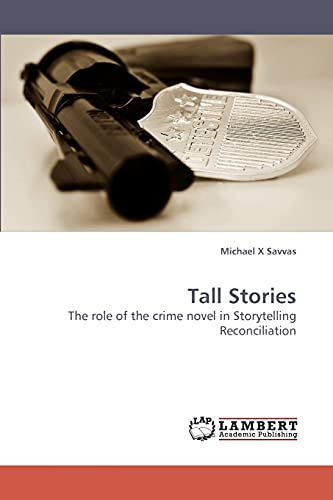 9783838309316: Tall Stories: The role of the crime novel in Storytelling Reconciliation